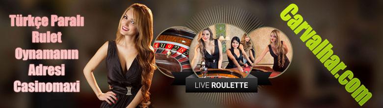 Türkçe Paralı Rulet Oynamanın Adresi Casinomaxi